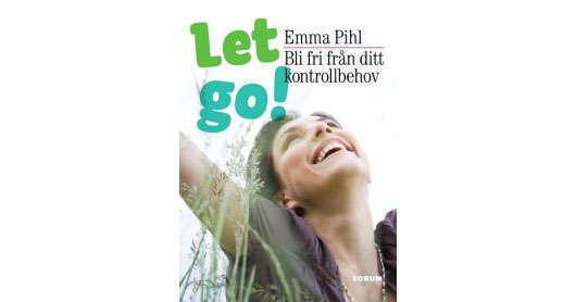 Let go! - Bli fri från ditt kontrollbehov.