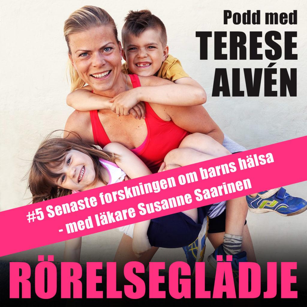 Nytt avsnitt av Rörelseglädje: #5 Senaste forskningen om barns hälsa – med läkare Susanne Saarinen.